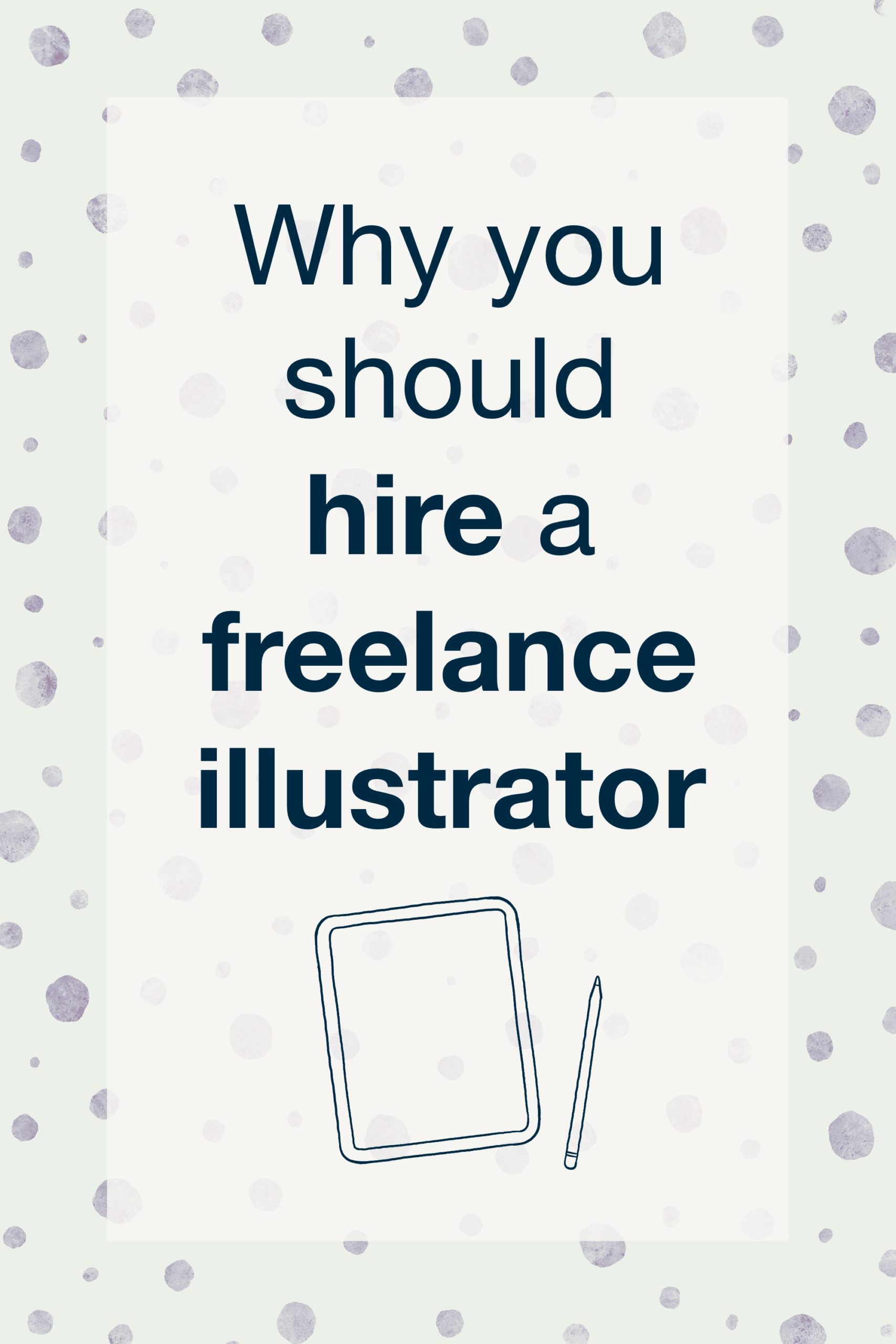 why you should hire a freelance illustrator